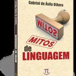 """Resenha do livro """"Mitos de linguagem"""""""