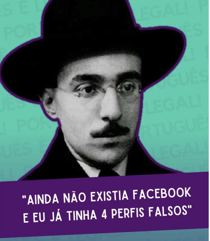"""Foto do escritor Fernando Pessoa acompanhada pelo texto """"Ainda não existia Facebook e eu já tinha 4 perfis falsos""""."""